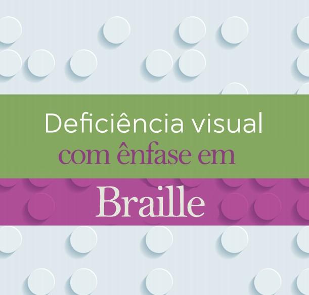 Foto 1 - DEFICIÊNCIA VISUAL COM ÊNFASE EM BRAILLE