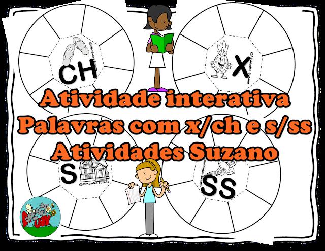 Atividade interativa escrita de palavras com X e ch/ S e ss