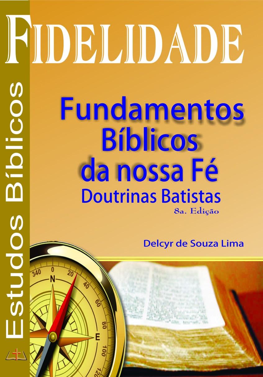 Foto 1 - FUNDAMENTOS BÍBLICOS DA NOSSA FÉ - DOUTRINAS BATISTAS