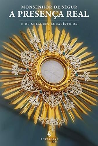 Foto 1 - A Presença Real e os Milagres Eucarísticos