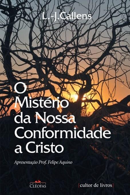 Foto 1 - O Mistério da Nossa Conformidade a Cristo
