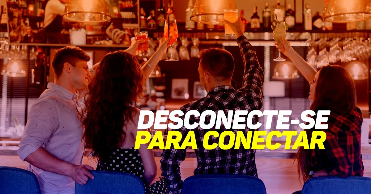 Desconecte-se para conectar