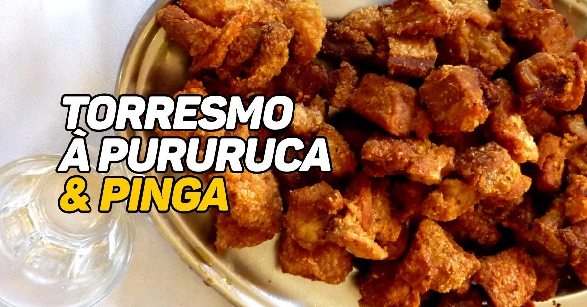 Torresmo à pururuca & Pinga