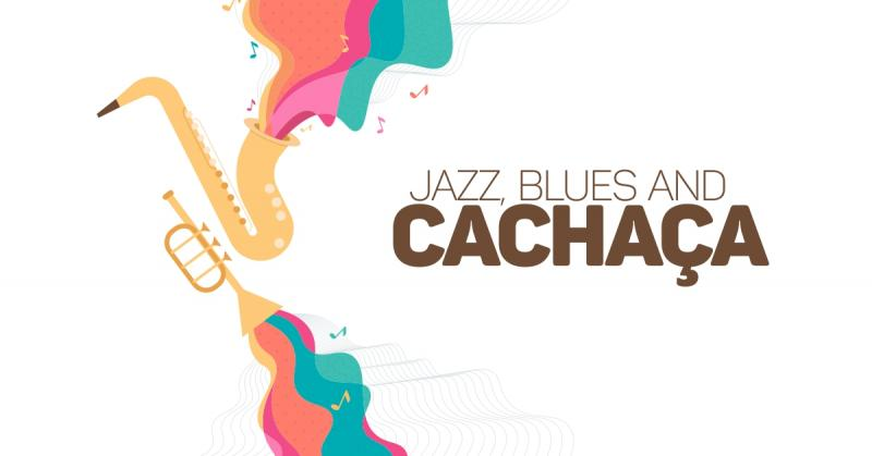 JAZZ BLUES AND CACHACA