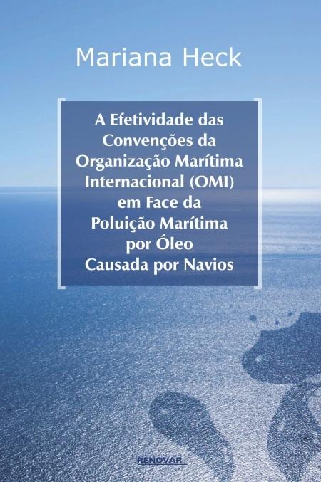 Foto 1 - A Efetividade Das Convenções da Organização Marítima Internacional