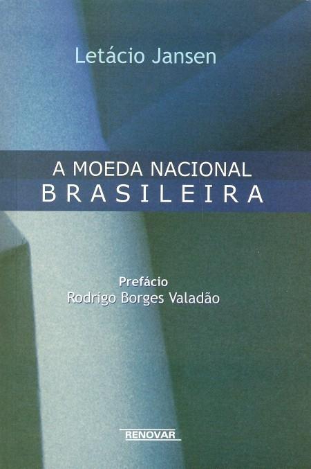 Foto 1 - A Moeda Nacional Brasileira
