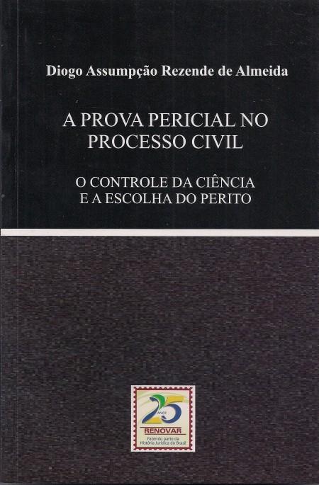 Foto 1 - A Prova Pericial no Processo Civil - O Controle da Ciência e a Escolha do Perito