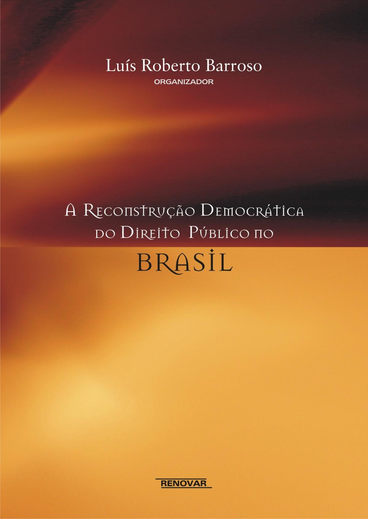 Foto 1 - A Reconstrução Democrática do Direito Público no Brasil