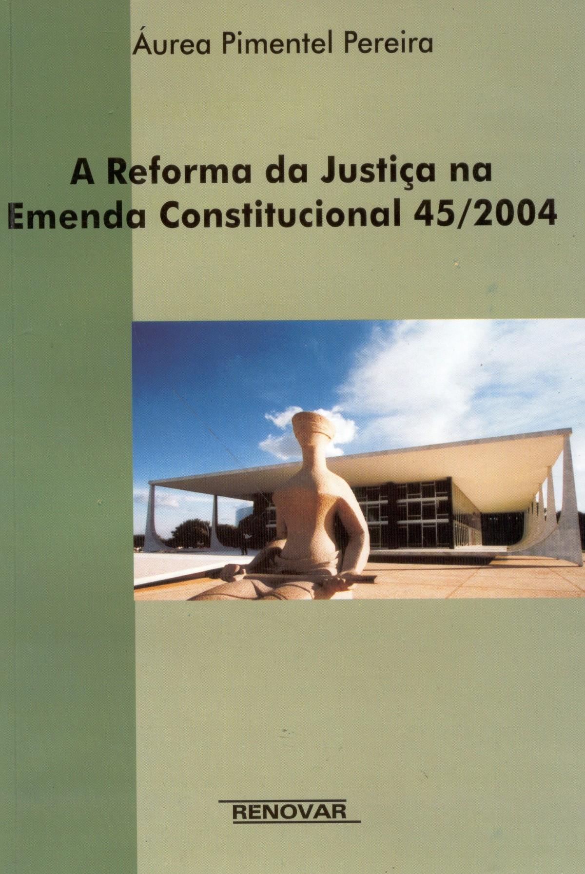 Foto 1 - A Reforma da Justiça na Emenda Constitucional 45/2004