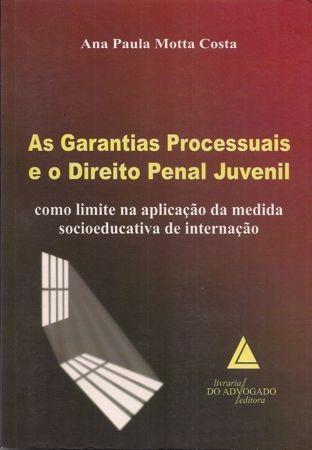 Foto 1 - As Garantias Processuais e o Direito Penal Juvenil