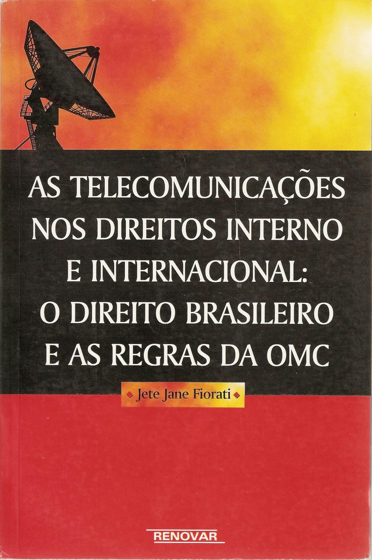 Foto 1 - As Telecomunicações nos Direitos Interno e Internacional: O Direito Brasileiro e as Regras da OMC