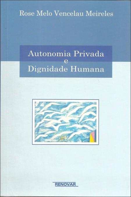 Foto 1 - Autonomia Privada e Dignidade Humana