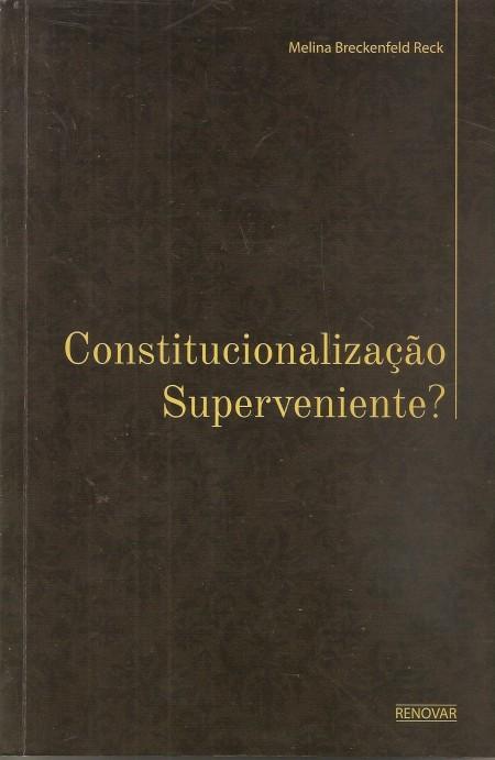 Foto 1 - Constitucionalização Superveniente?