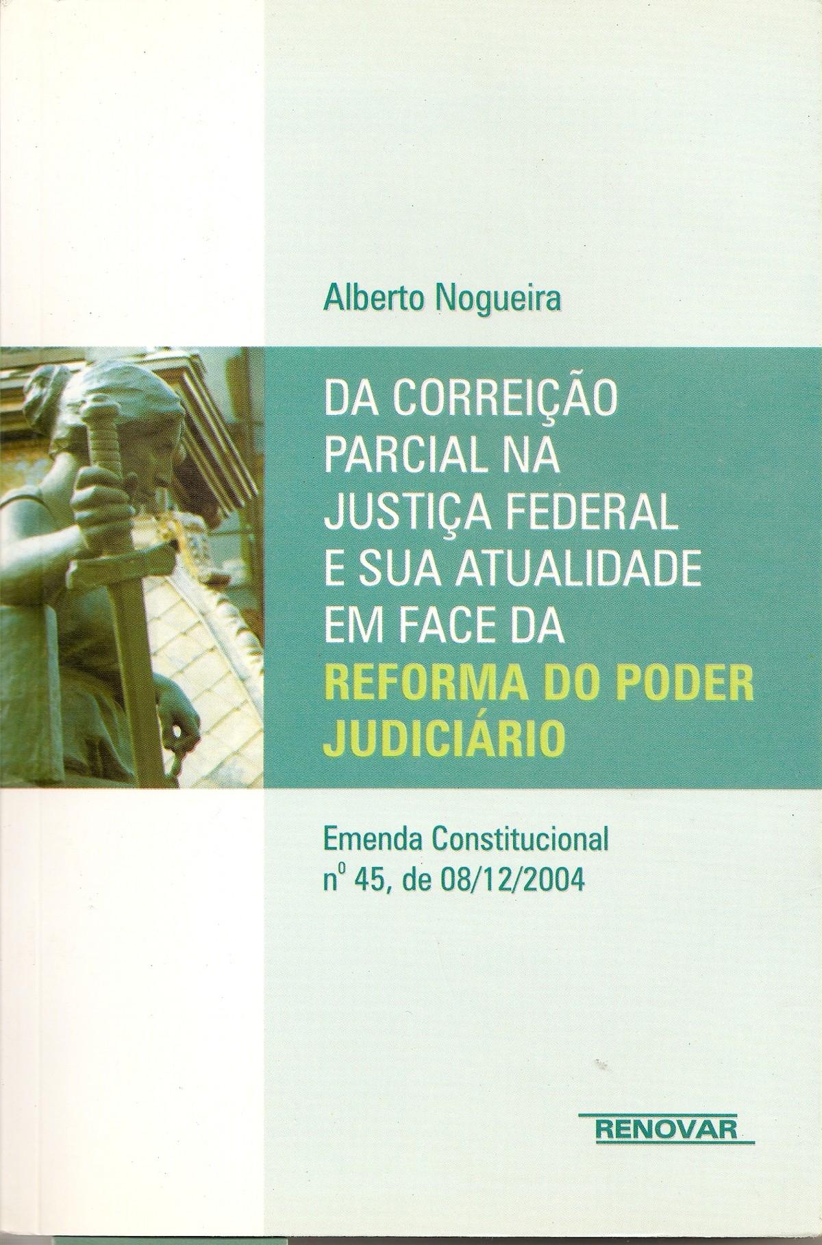 Foto 1 - Da Correição Parcial na Justiça Federal e Sua Atualidade em Face da Reforma do Poder Judiciário - Em