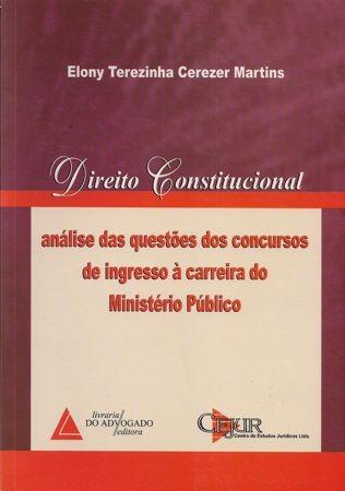 Foto 1 - Direito Constitucional - Análise das Questões dos Concursos de Ingresso á Carreira do Ministério Púb