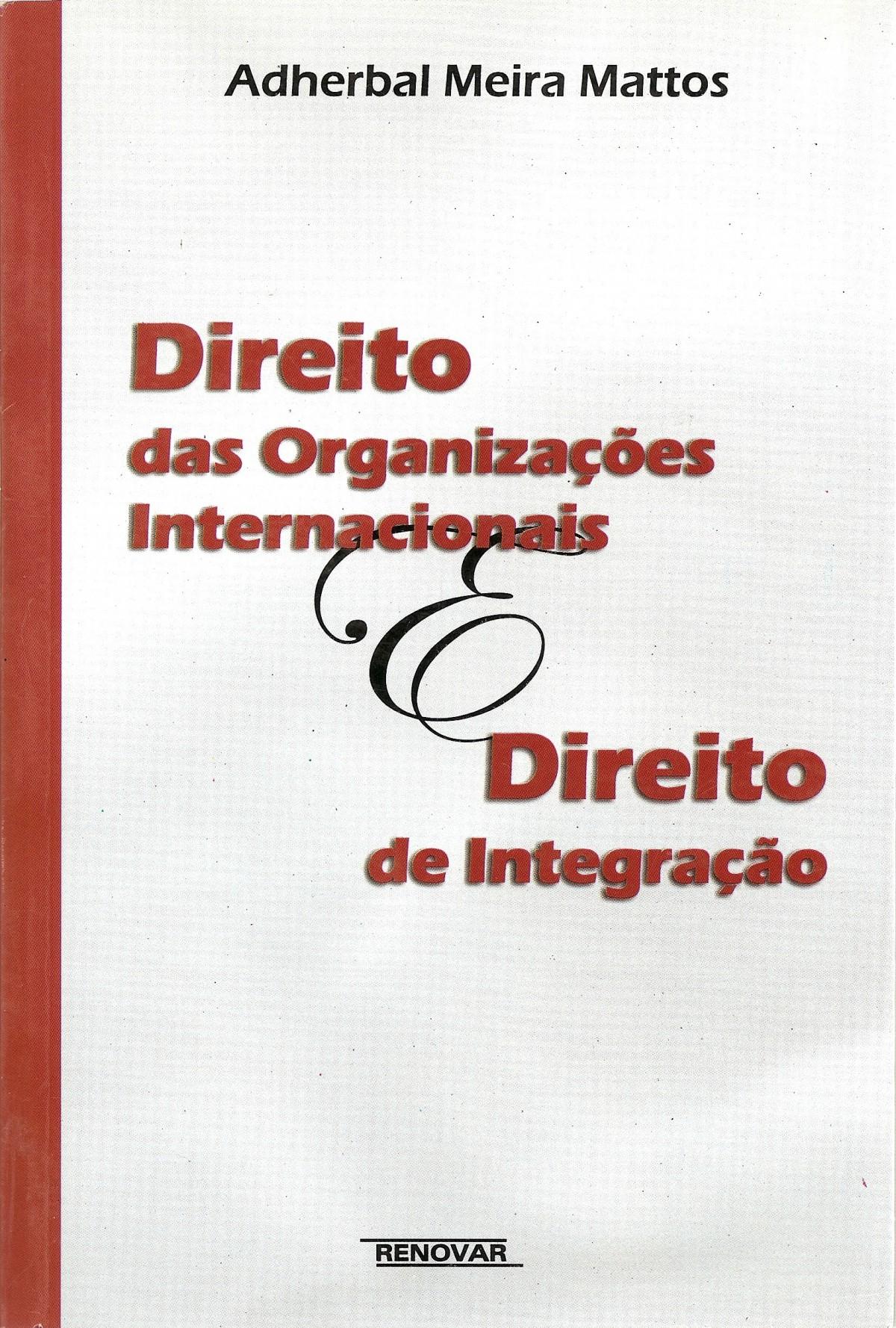Foto 1 - Direito das Organizações Internacionais e Direito de Integração