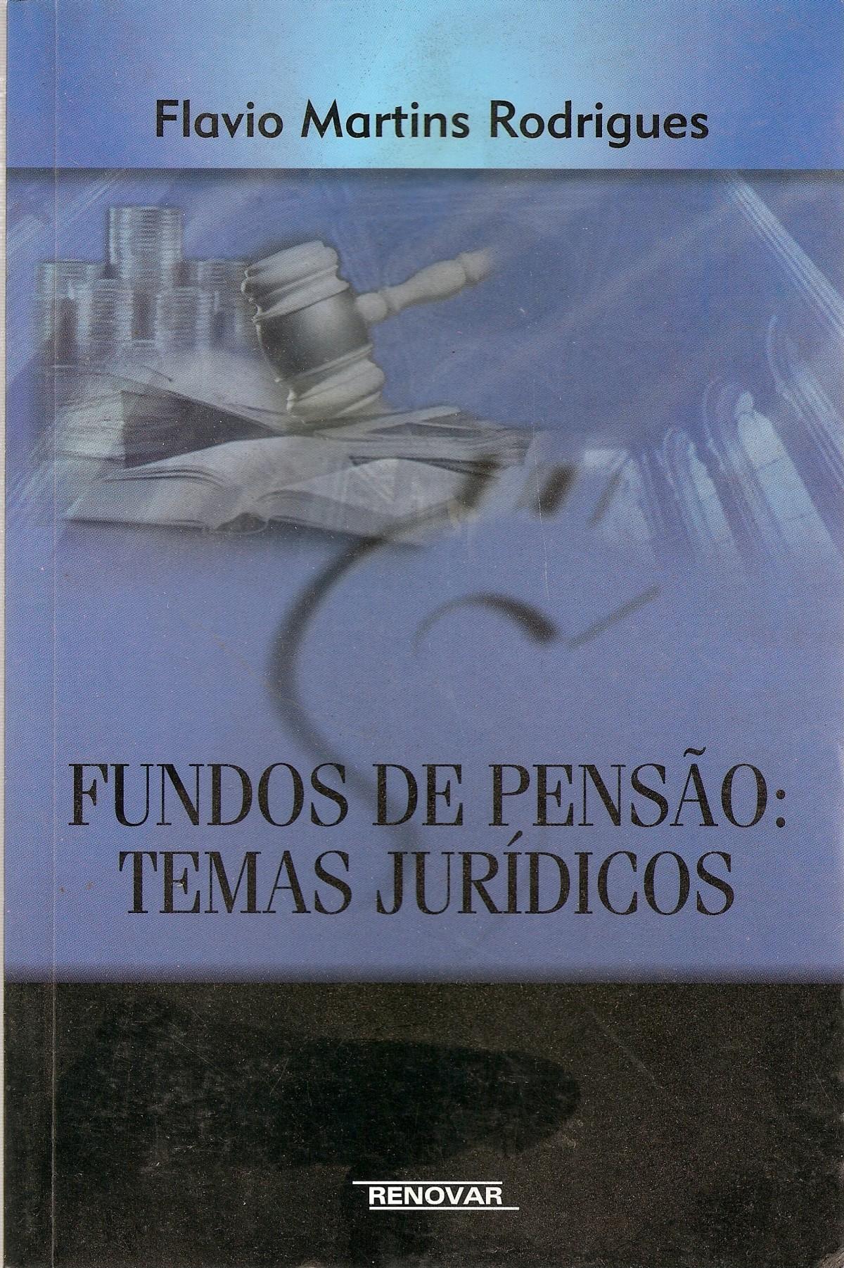 Foto 1 - Fundos de Pensão: Temas Jurídicos