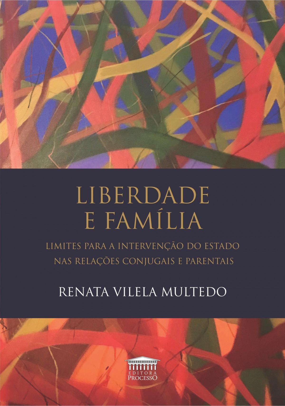 Foto 1 - Liberdade e Família - Limites para Intervenção do Estado nas Relações Conjugais e Parentais