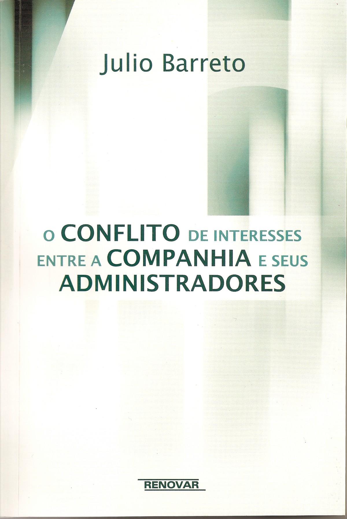 Foto 1 - O Conflito de Interesses entre a Companhia e seus Administradores