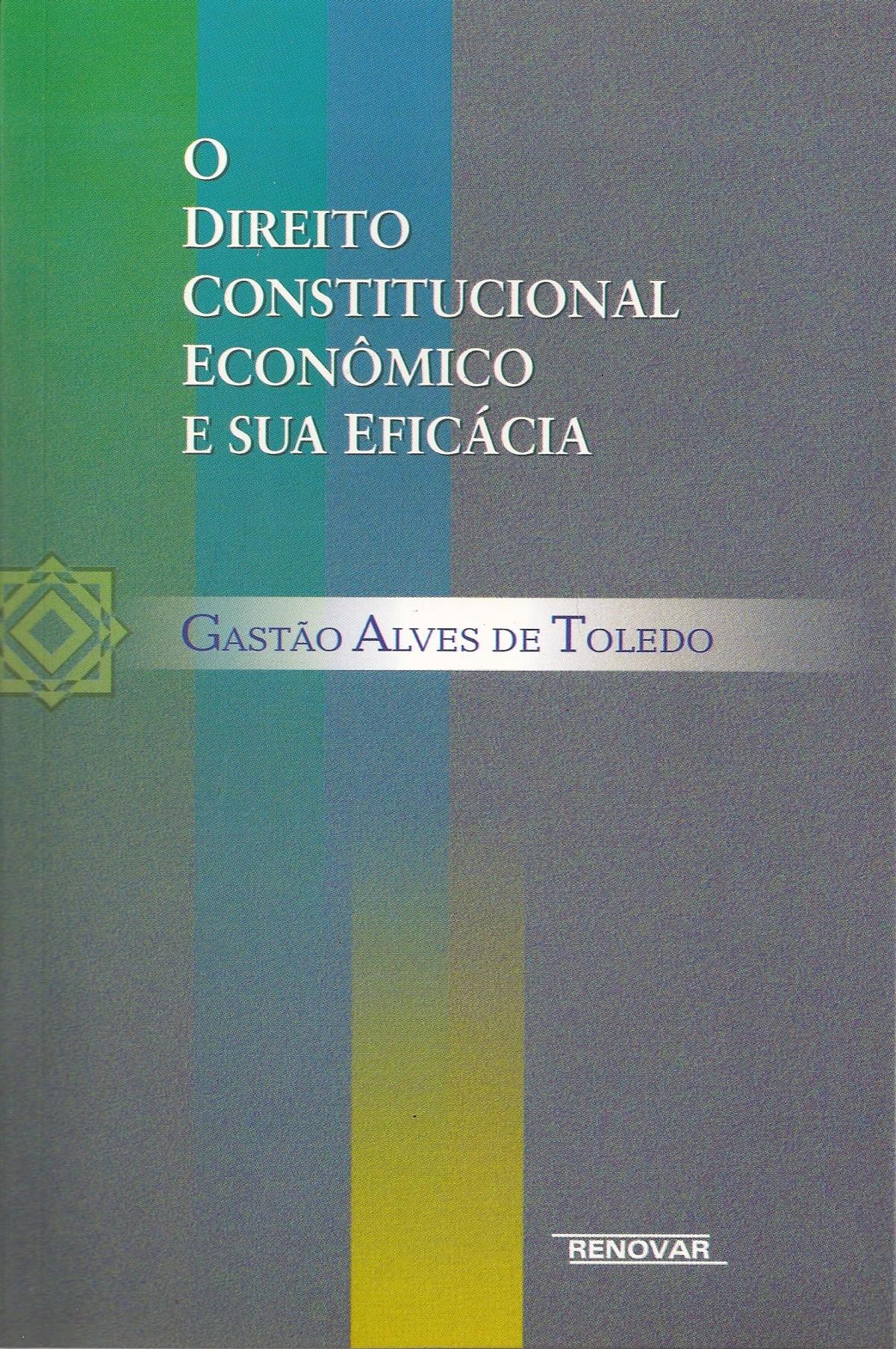 Foto 1 - O Direito Constitucional Econômico e sua Eficácia