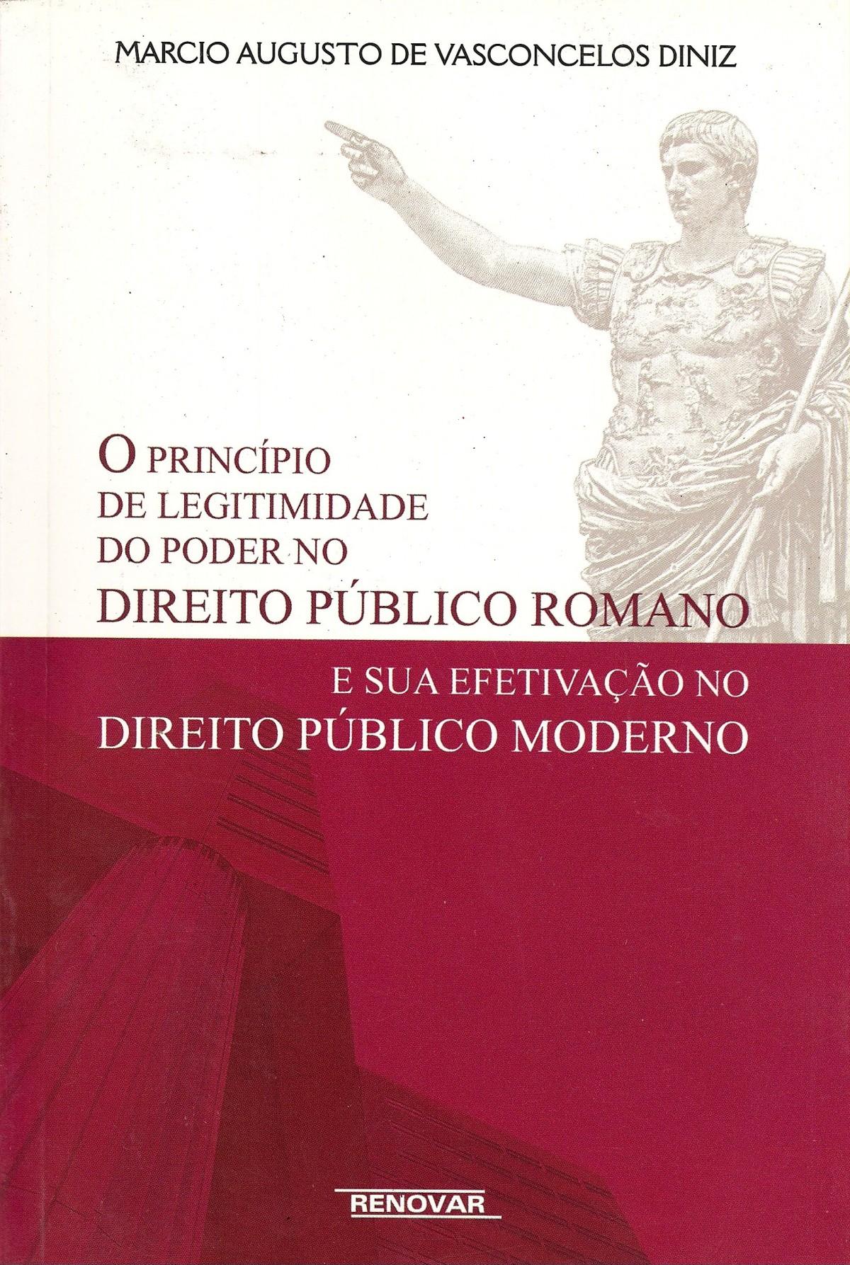 Foto 1 - O Princípio de Legitimidade do Poder no Direito Público Romano e sua Efetivação no Direito Público M