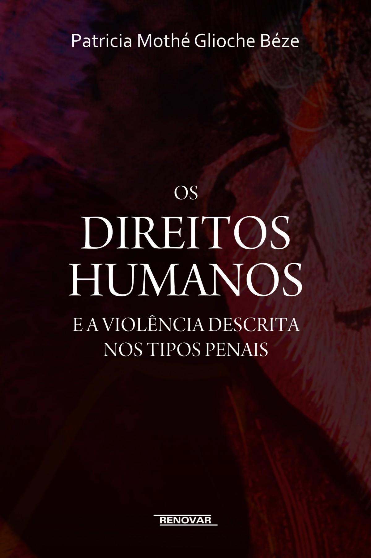 Foto 1 - Os Direitos Humanos e a Violência Descrita nos Tipos Penais