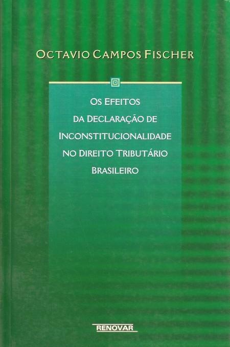 Foto 1 - Os Efeitos da Declaração de Inconstitucionalidade no Direito Tributário