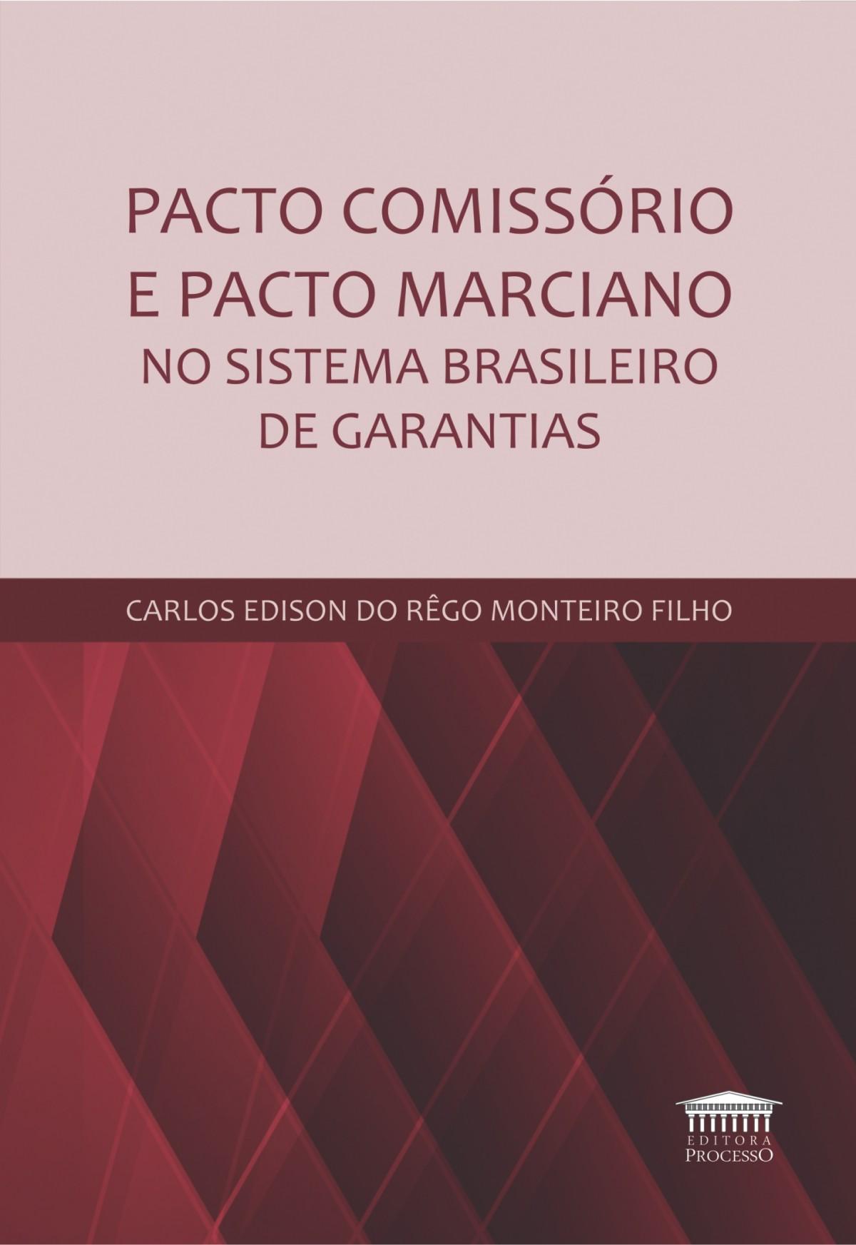 Foto 1 - Pacto Comissório e Pacto Marciano no Sistema Brasileiro de Garantias