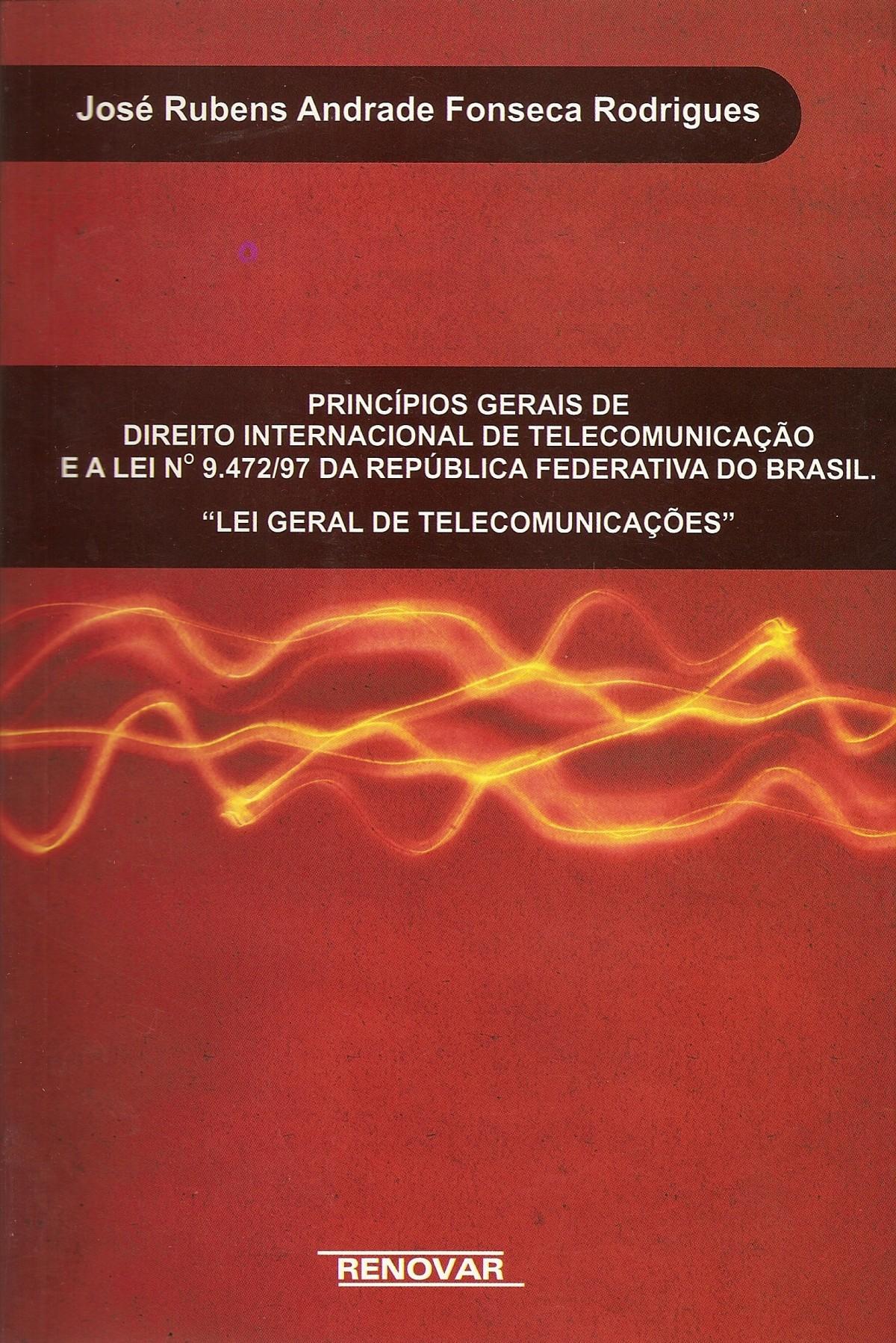 Foto 1 - Princípios Gerais de Direito Internacional de Telecomunicação e a Lei N° 9.472/97 da República Feder