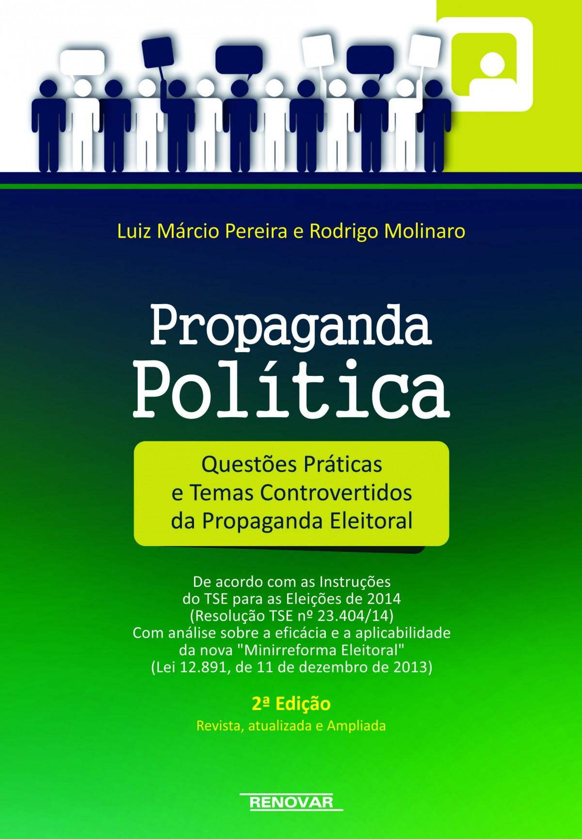 Foto 1 - Propaganda Política - Questões Práticas e Temas Controvertidos da Propaganda Eleitoral