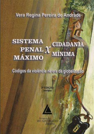 Foto 1 - Sistema Penal Máximo x Cidadania Mínima