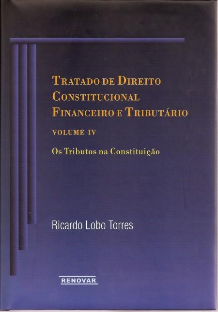Foto 1 - Tratado de Direito Constitucional Financeiro e Tributário - Vol. IV
