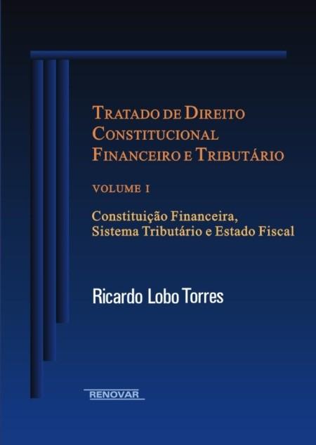 Foto 1 - Tratado de Direito Constitucional Financeiro e Tributário Vol. I