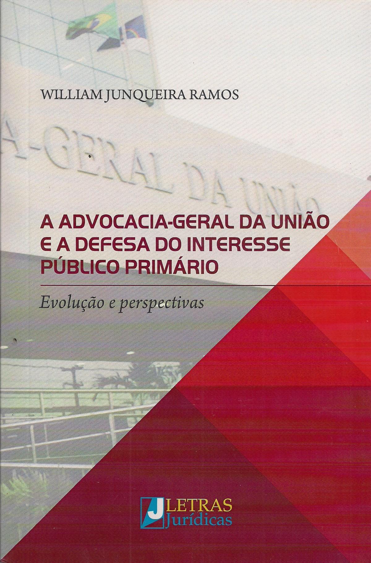 Foto 1 - A Advocacia-Geral da União e a Defesa do Interesse Público Primário - Evolução e Perspectivas