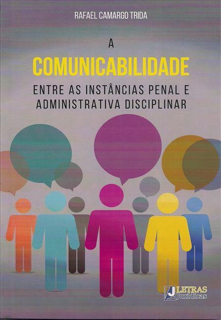 Foto 1 - A Comunicabilidade entre as Instâncias Penal e Administrativa Disciplinar