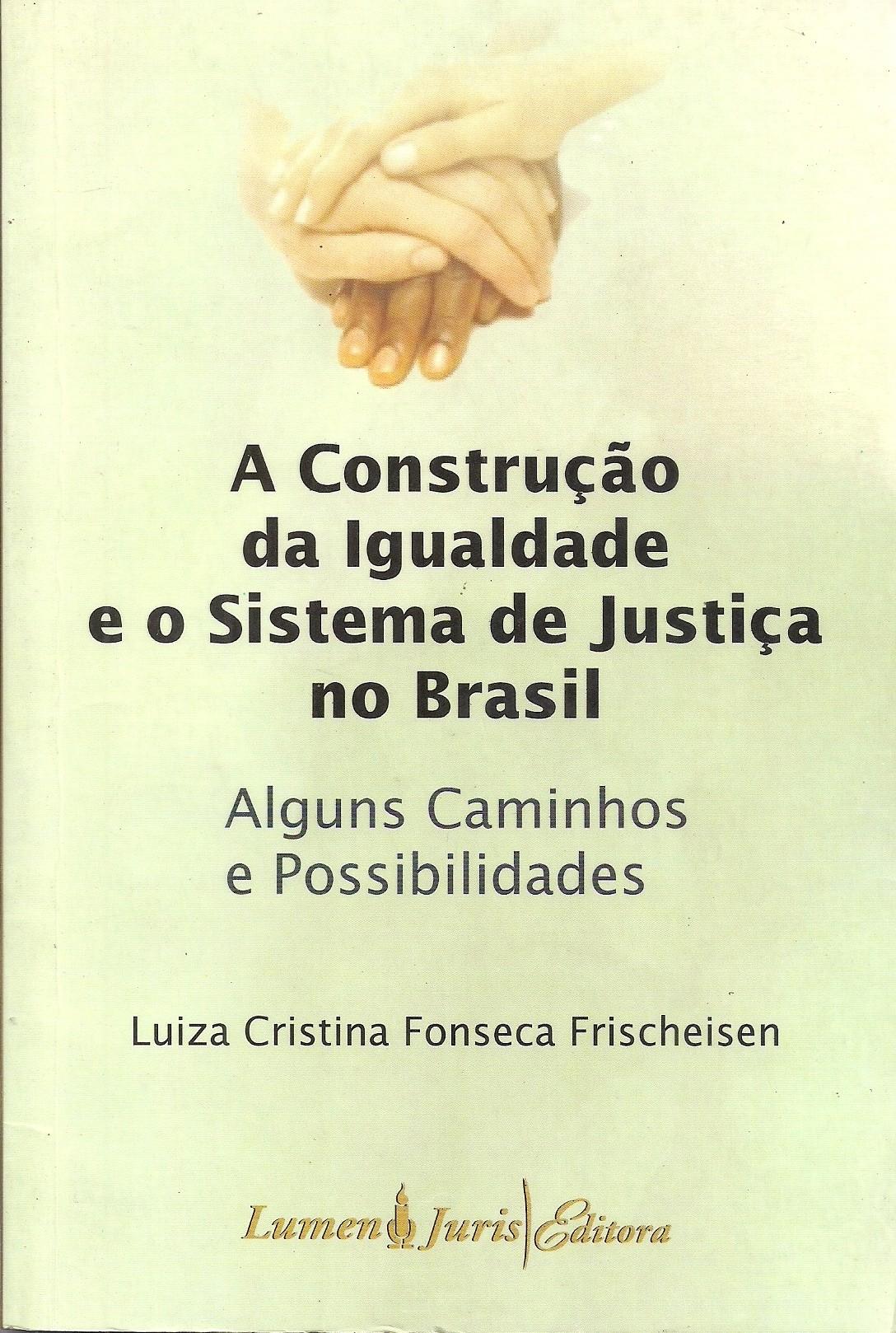 Foto 1 - A Construção da Igualdade e o Sistema de Justiça no Brasil - Alguns Caminhos e Possibilidades