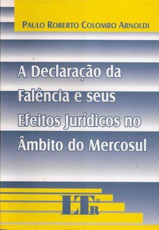 Foto 1 - A Declaração da Falência e seus efeitos Jurídicos no Âmbito do Mercosul