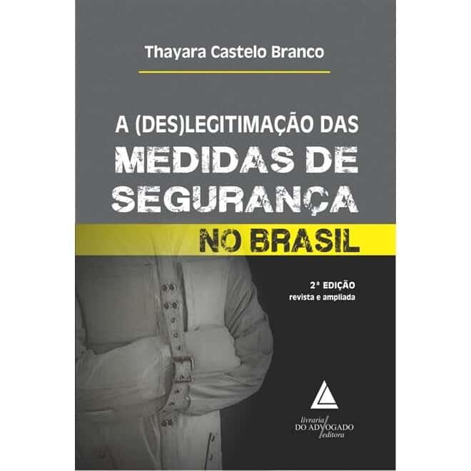 Foto 1 - A (Des)Legitimação das Medidas de Segurança no Brasil