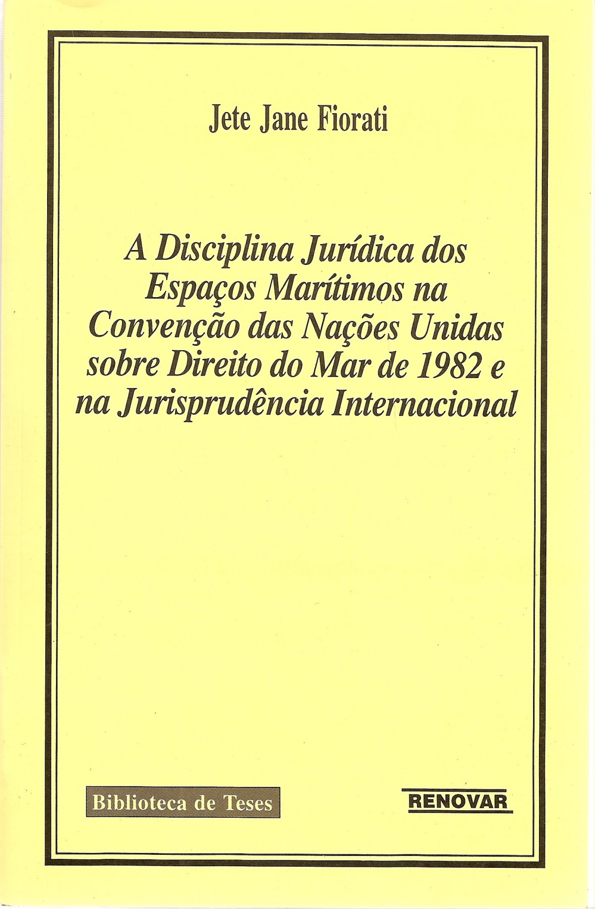 Foto 1 - A disciplina jurídica dos espaços marítimos na Convenção das Nações Unidas sobre direito do mar de 1