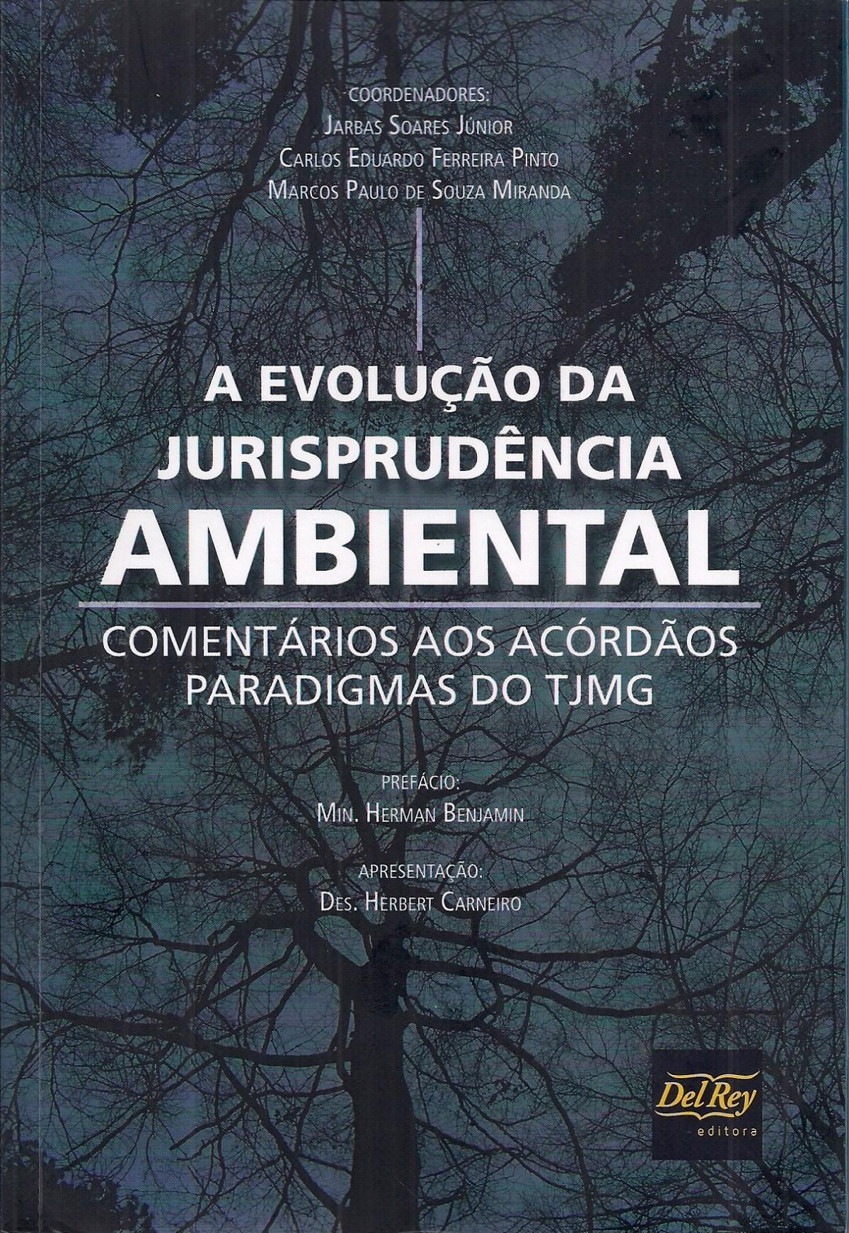 Foto 1 - A Evolução da Jurisprudência Ambiental - Comentários aos Acórdãos Paradigmas do TJMG