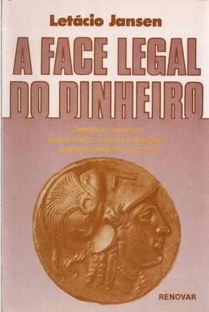 Foto 1 - A Face Legal do Dinheiro