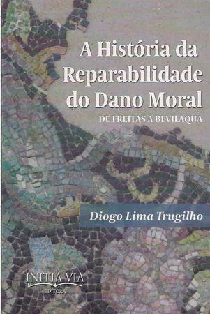 Foto 1 - A História da Reparabilidade do Dano Moral