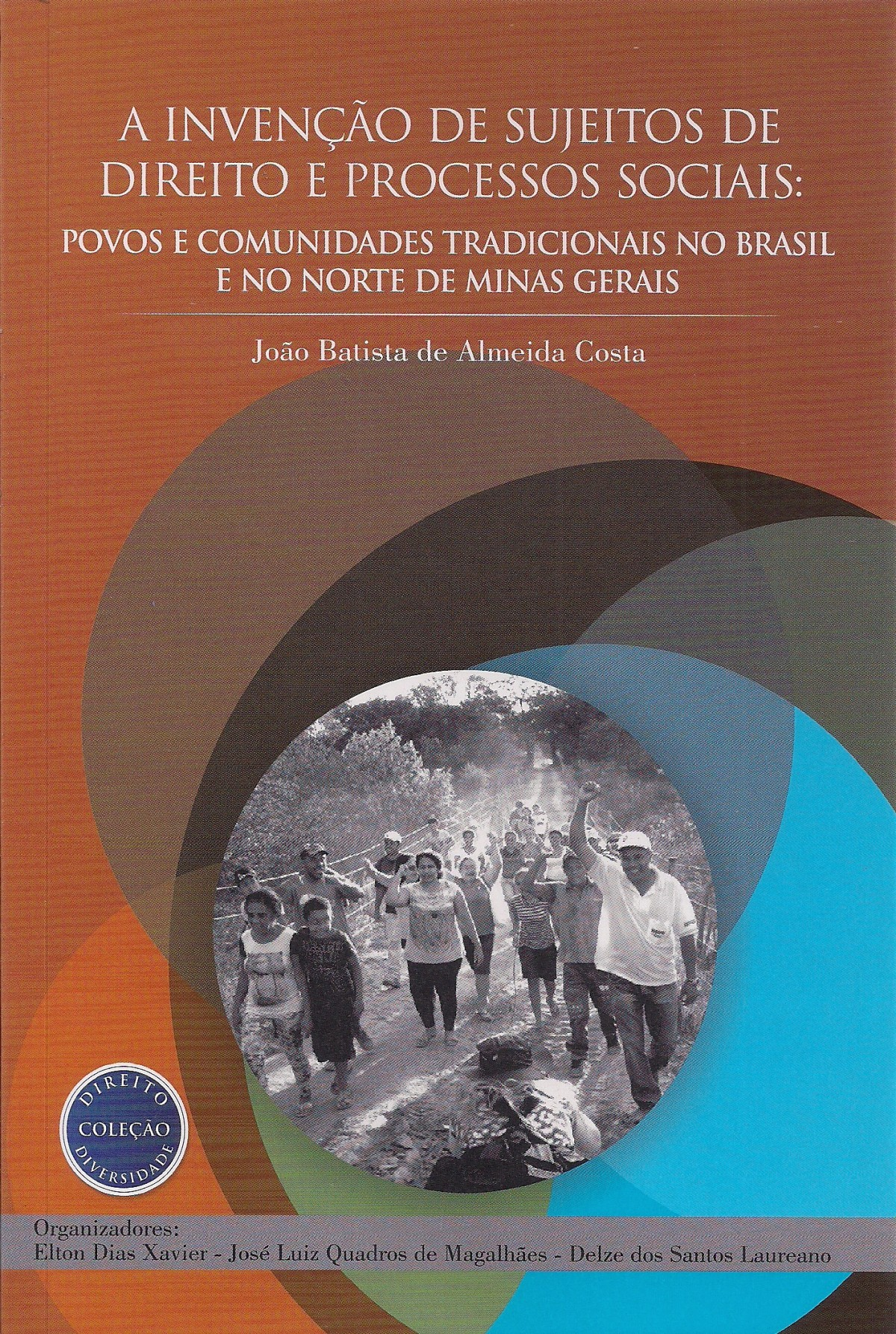 Foto 1 - A Invenção de Sujeitos de Direito e Processos Sociais: Povos e Comunidades Tradicionais no Brasil e