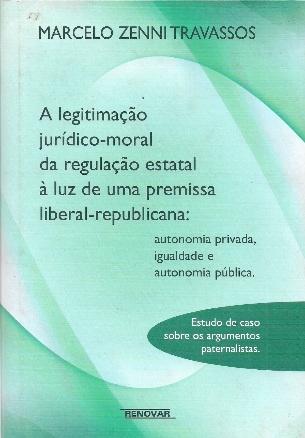 Foto 1 - A Legitimação Jurídico-Moral da Regulação Estatal a Luz de uma Premissa Liberal-Republicana