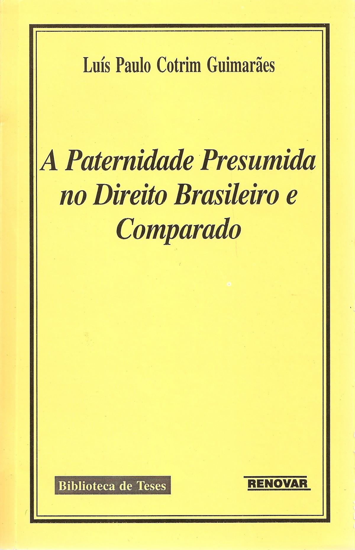 Foto 1 - A Paternidade Presumida no Direito Brasileiro e Comparado