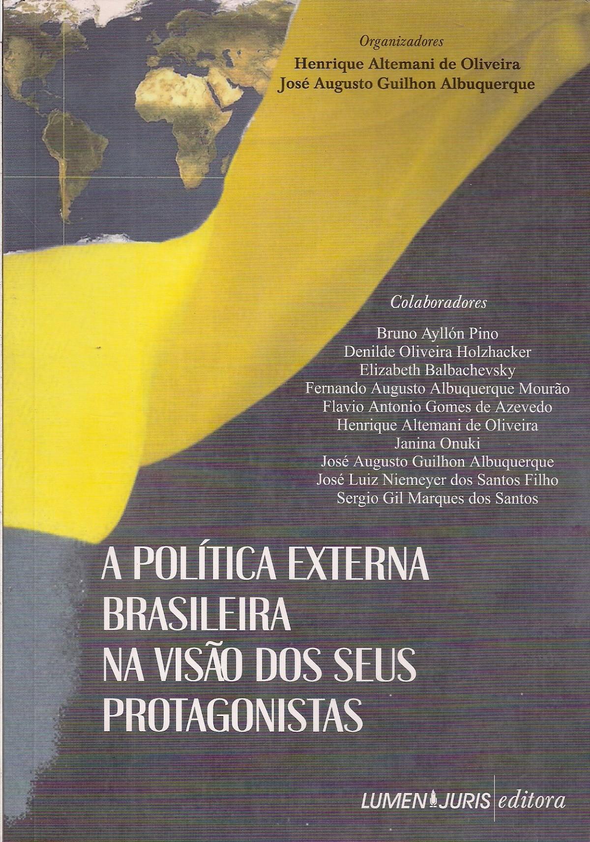 Foto 1 - A Política Externa Brasileira na Visão dos seus Protagonistas