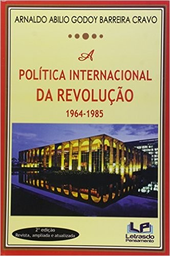 Foto 1 - A Política Internacional da Revolução 1964-1985