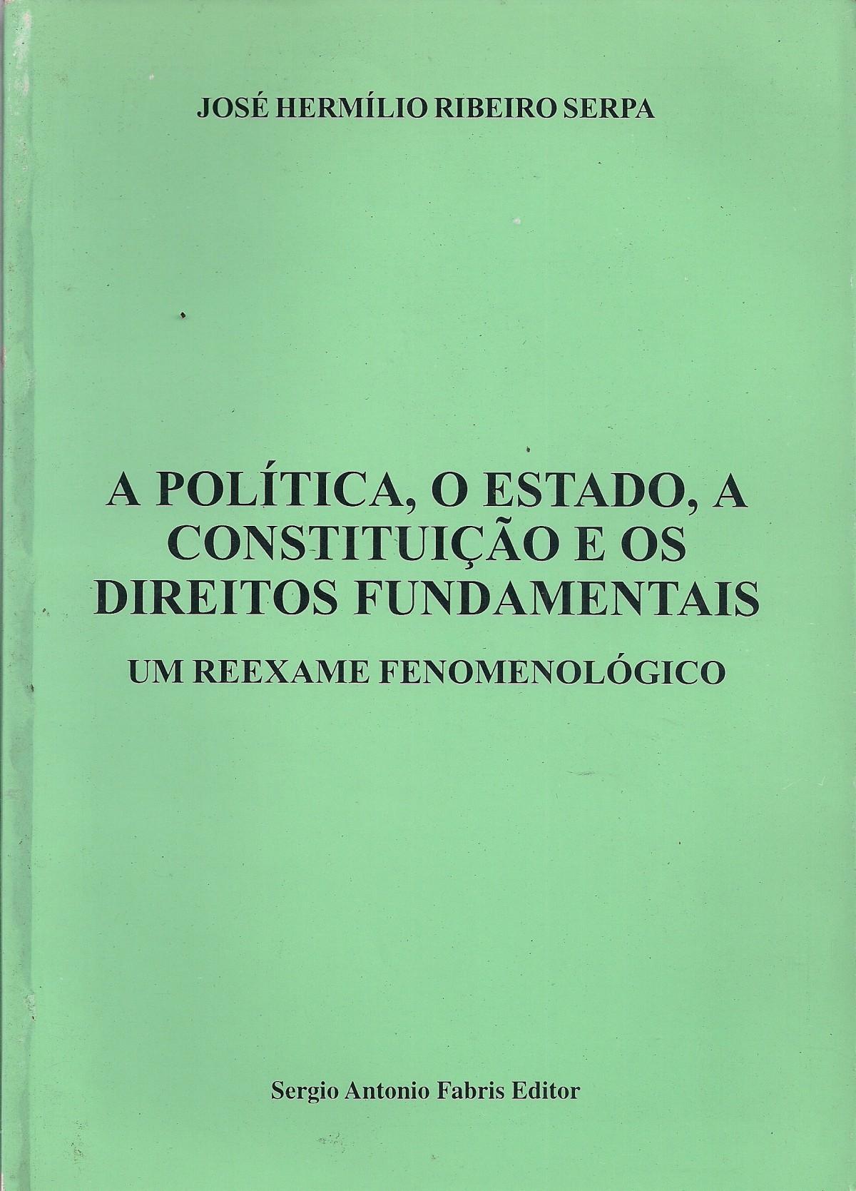 Foto 1 - A Política, o Estado, a Constituição e os Direitos Fundamentais: um reexame fenomenológico