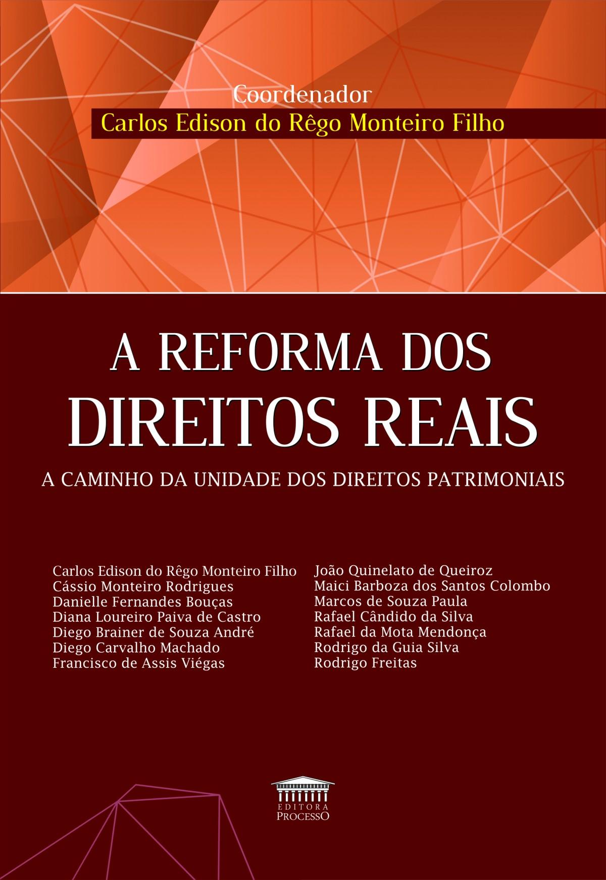Foto 1 - A Reforma dos Direitos Reais - A caminho da unidade dos direitos patrimoniais