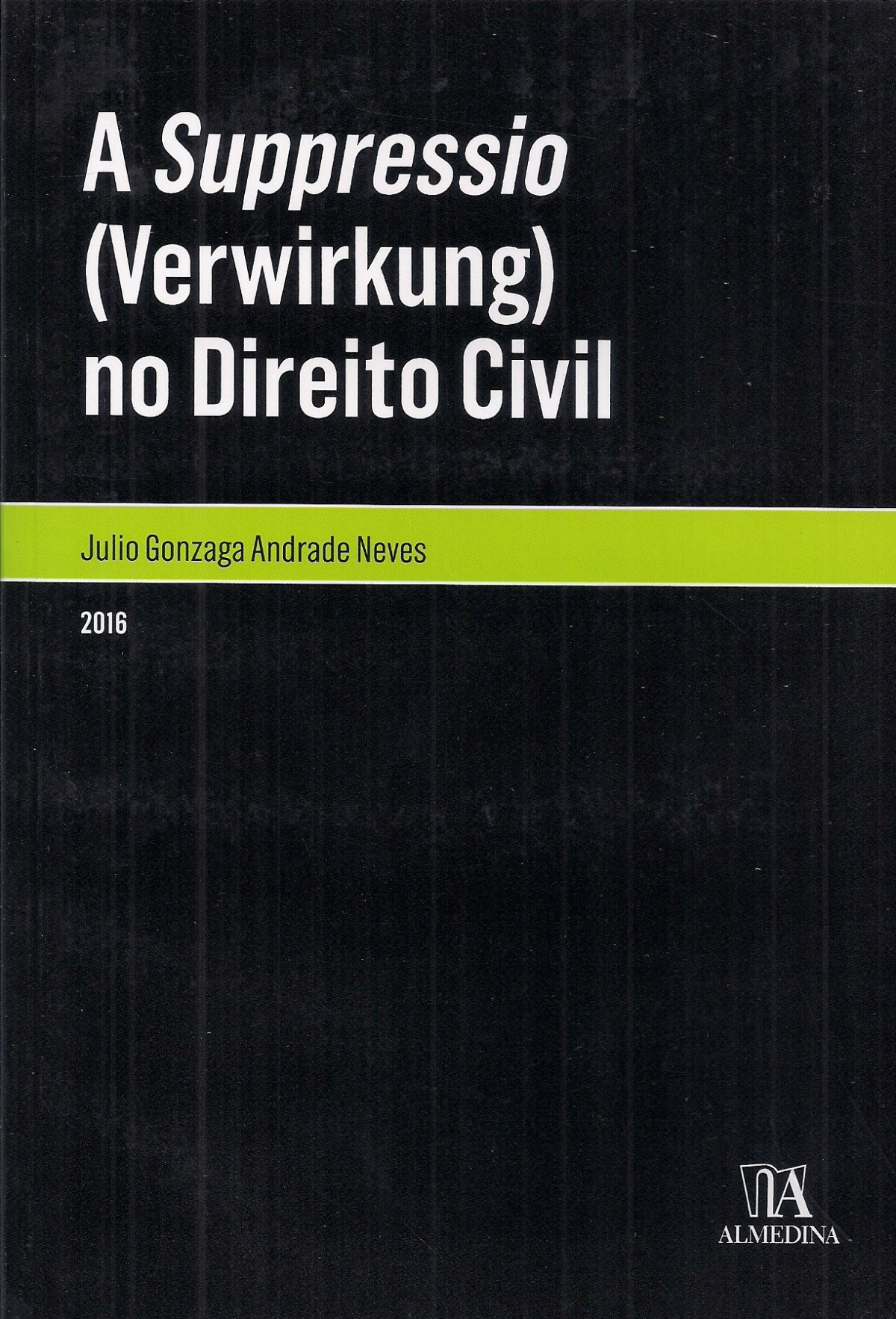 Foto 1 - A Suppressio (Verwirkung) no Direito Civil